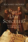 Richard Morris: The Last Sorcerers: The Path from Alchemy to the Periodic Table