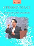 O&#39;Connell, Diane: Strong Force: The Story of Physicist Shirley Ann Jackson