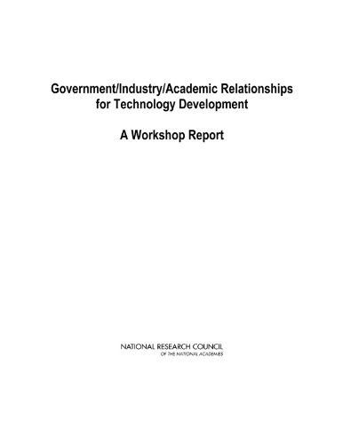 government-industry-academic-relationships-for-technology-development-a-workshop-report