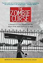 Zombie Curse: A Doctor's 25-year Journey…