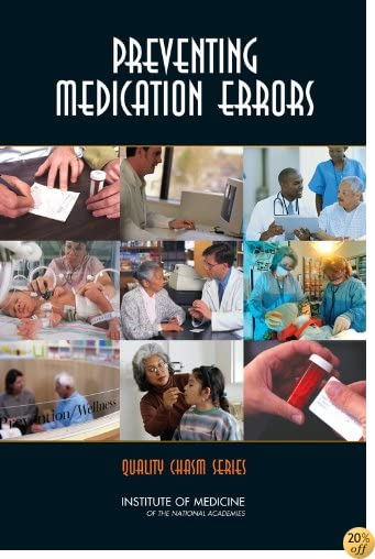 Preventing Medication Errors (Quality Chasm)