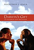Darwin's Gift: to Science and Religion by…