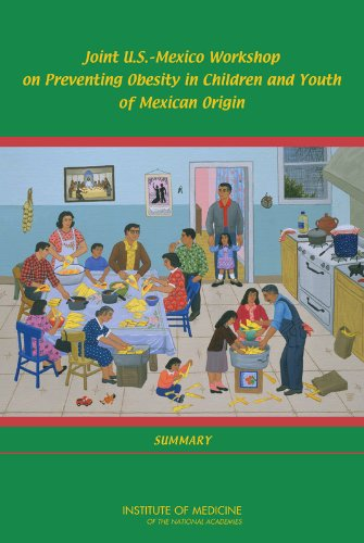 joint-us-mexico-workshop-on-preventing-obesity-in-children-and-youth-of-mexican-origin-summary