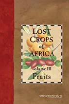 Lost Crops of Africa : Volume III : Fruits…