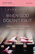When God Doesn't Fix It Study Guide:…