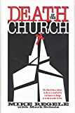 Regele, Mike: Death of the Church: The Church Has a Choice  To Die As a Result of Its Resistance to Change or to Die in Order to Live