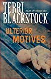 Blackstock, Terri: Ulterior Motives