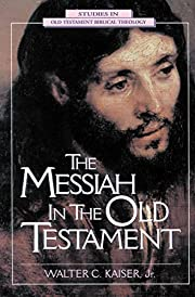 Messiah in the Old Testament, The by Walter…