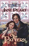 Jane Peart: The Pattern (The American Quilt Series #1)
