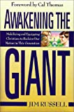 Russell, Jim: Awakening the Giant: Mobilizing and Equipping a New Generation of Christians to Influence Our Nation