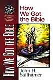 Sailhamer, John: How We Got the Bible
