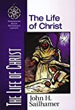 John H. Sailhamer: The Life of Christ