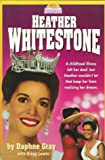 Gray, Daphne: Heather Whitestone (Today's Heroes Series)