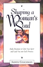 Shaping a Woman's Soul by Judith Couchman