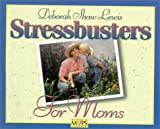 Lewis, Deborah Shaw: Stress-Busters for Moms