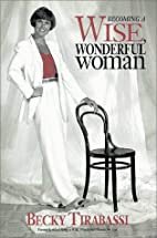 Becoming a Wise, Wonderful Woman by Becky…