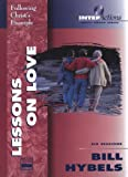 Hybels, Bill: Lessons on Love: Following Christ's Example (InterActions Small Group Studies)