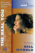The Real You by Bill Hybels