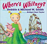 Smith, Michael W.: Where&#39;s Whitney?