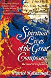 Kavanaugh, Patrick: Spiritual Lives of the Great Composers