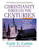 Cairns, Earle E.: Christianity Through the Centuries: A History of the Christian Church