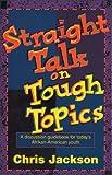 Jackson, Chris: Straight Talk on Tough Topics
