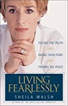 Living Fearlessly by Sheila Walsh
