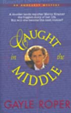 Caught in the Middle by Gayle Roper