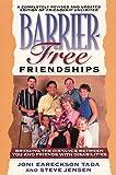 Tada, Joni Eareckson: Barrier Free Friendships