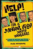 Oestreicher, Mark: Help! I'm a Junior High Youth Worker: 50 Ways to Survive and Thrive in Ministry to Early Adolescents