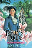Peart, Jane: Folly's Bride