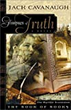 Cavanaugh, Jack: Glimpses of Truth (The Book of Books Series #1)