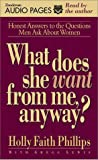 Phillips, Holly Faith: What Does She Want from Me, Anyway? Audio