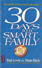 30 Days to a Smart Family by Paul Lewis