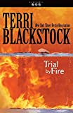 Blackstock, Terri: Trial by Fire