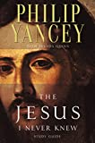 Yancey, Philip: The Jesus I Never Knew Study Guide