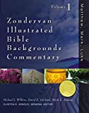 Arnold, Clinton E.: Zondervan Illustrated Bible Backgrounds Commentary: Matthew, Mark, Luke