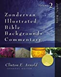 Arnold, Clinton E.: Zondervan Illustrated Bible Backgrounds Commentary: John, Acts