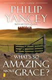 Yancey, Philip: What's So Amazing About Grace?