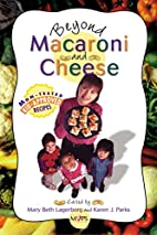 Beyond Macaroni and Cheese by Mary Beth…