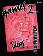 Games 2 for Youth Groups by Youth…