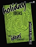 Youth Specialities: Holiday Ideas: For Youth Groups