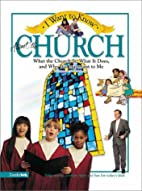 I Want to Know About the Church by Rick…