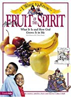 I Want to Know About the Fruit of the Spirit…