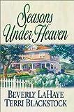 LaHaye, Beverly / Blackstock, Terri: Seasons Under Heaven