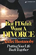But I Didn't Want a Divorce by Andy…