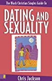 Jackson, Chris: Black Christian Singles Guide to Dating and Sexuality, The
