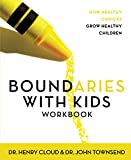 Cloud, Henry: Boundaries With Kids Workbook: When to Say Yes, When to Say No to Help Your Children Gain Control of Their Lives