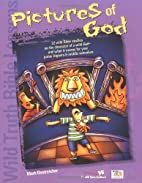 Wild Truth Bible Lessons--Pictures of God by…