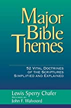 Major Bible Themes by John F. Walvoord